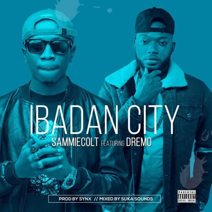 Sammiecolt - Ibadan City (feat. Dremo)