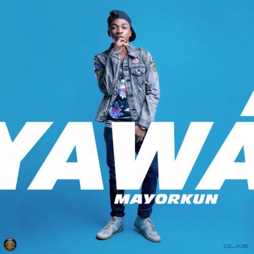 Mayorkun - Yàwá