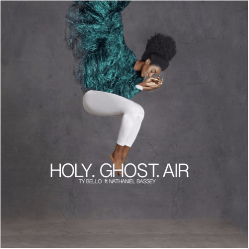 TY Bello - Holy Ghost Air (ft. Nathaniel Bassey)