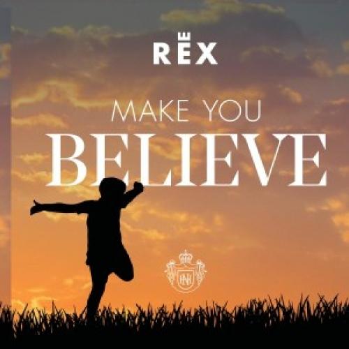 REX - Make You Believe