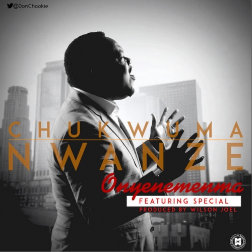 Chukwuma Nwanze - Onyenemenma (feat. Special)