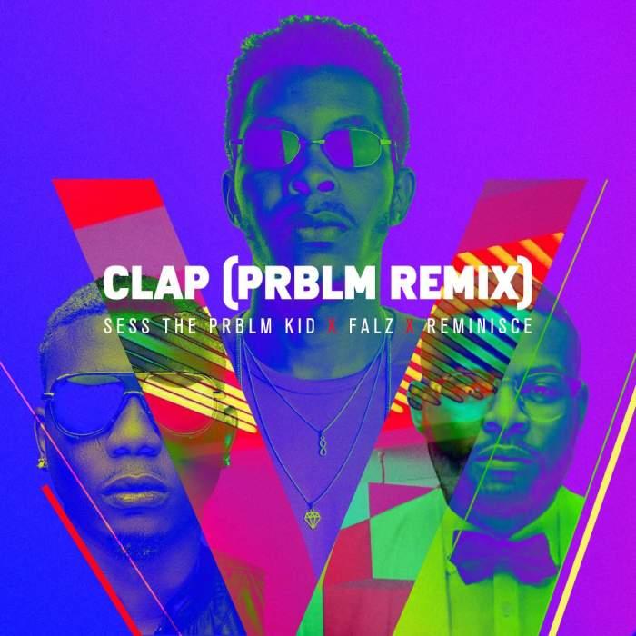 Sess, Falz & Reminisce - Clap (PRBLM Remix)