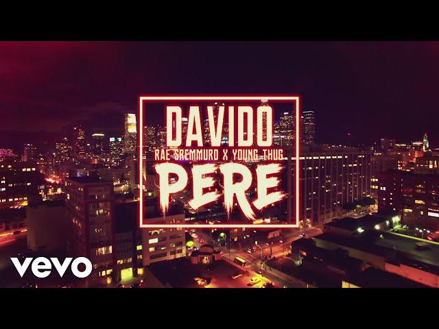 Davido - Pere (feat. Rae Sremmurd & Young Thug)