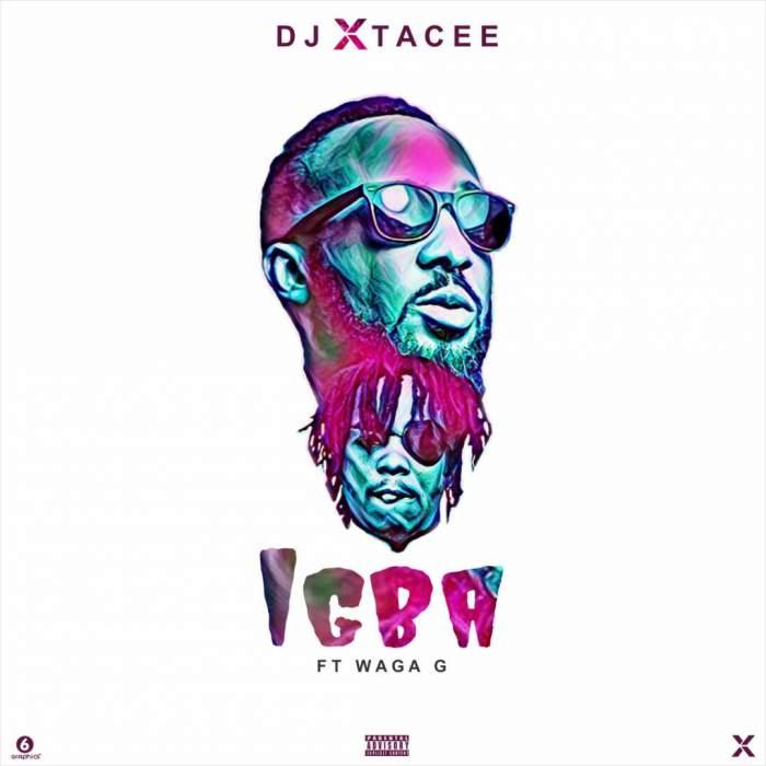 DJ Xtacee - Igba (feat. Waga G)