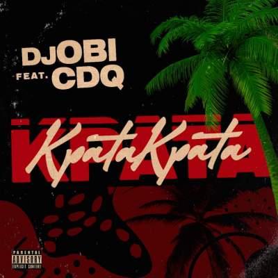 Music: DJ Obi - Kpata Kpata (feat. CDQ)