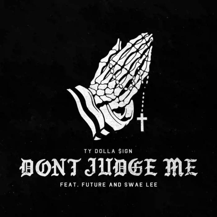 Ty Dolla Sign - Don't Judge Me (feat. Future & Swae Lee)