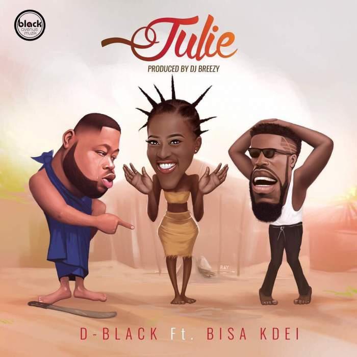 D-Black - Julie (feat. Bisa Kdei)