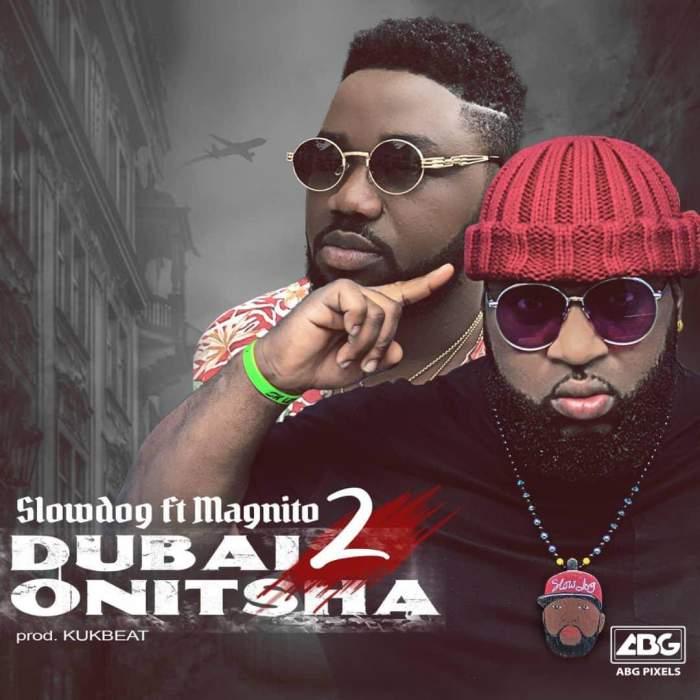 Slowdog - Dubai 2 Onitsha (feat. Magnito)