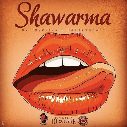 DJ Xclusive & Masterkraft - Shawarma