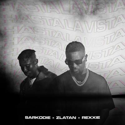 Music: Sarkodie - Hasta La Vista (feat. Zlatan & Rexxie)