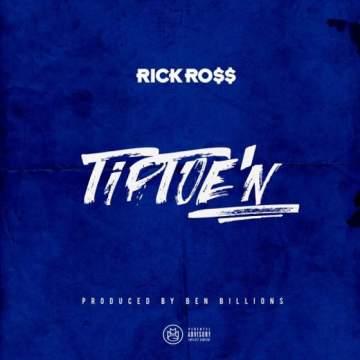 Music: Rick Ross - TipToe'N [Prod. by Ben Billions]