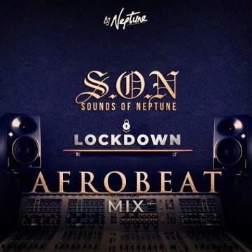 DJ Mix: DJ Neptune - Sounds of Neptune [Afrobeat Lock Down Mix]