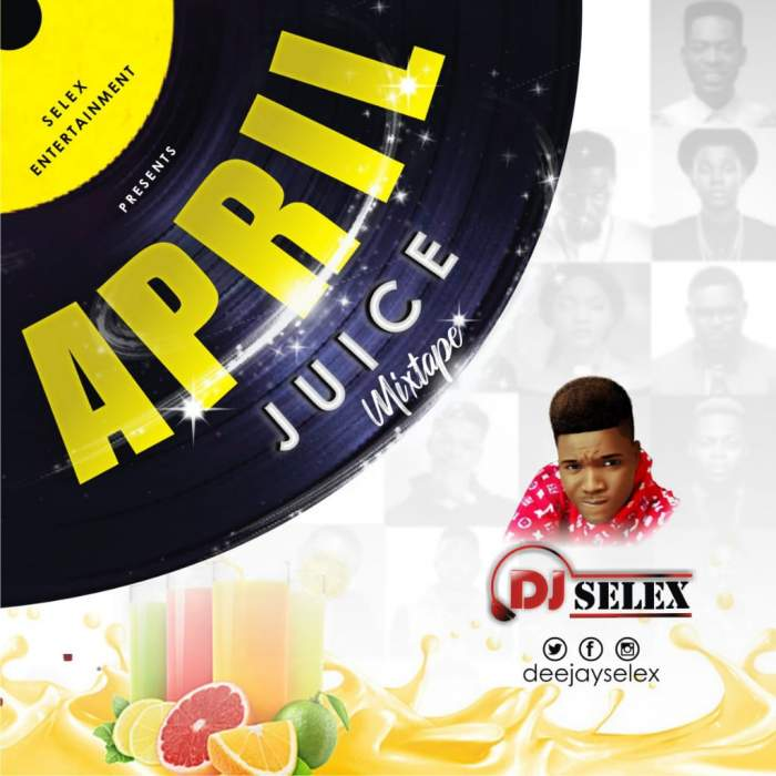 DJ Selex - April Juice Mixtape