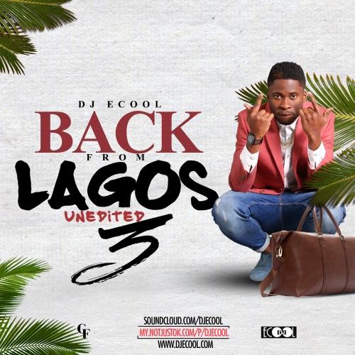 DJ Ecool - Back From Lagos Mix (Vol. 3)