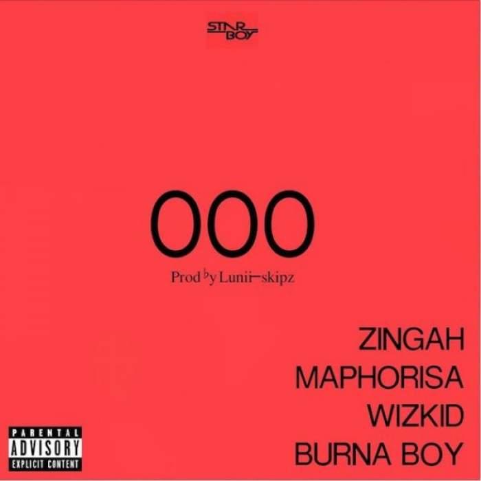 Wizkid, Zingah, DJ Maphorisa & Burna Boy - OOO