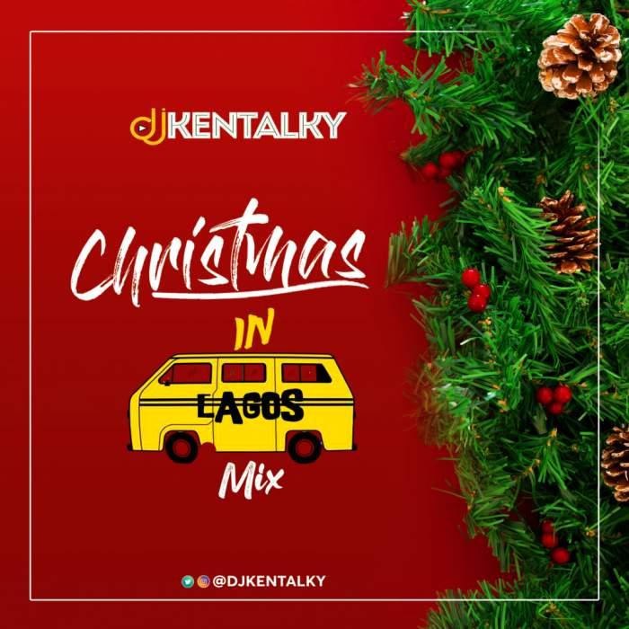 DJ Kentalky - Christmas in Lagos Mix