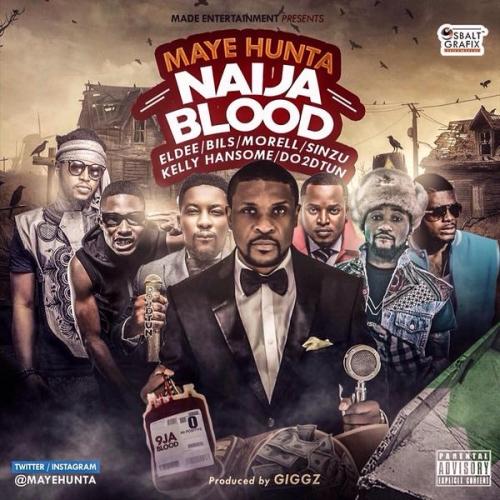 Maye Hunta - Naija Blood (ft. eLDee, Bils, Morell, Kelly Hansome, Sinzu & DO2DTUN)
