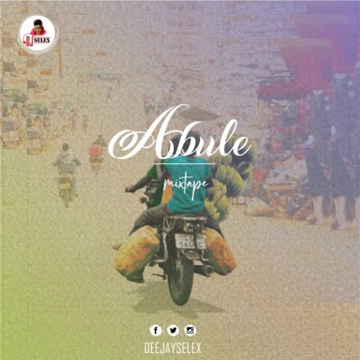 DJ Selex - Abule Mixtape 08183486214