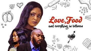 Nollywood Movie: Love, Food And Everything In Between (2018)