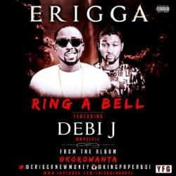 Erigga - Ring A Bell (feat. Debi J)