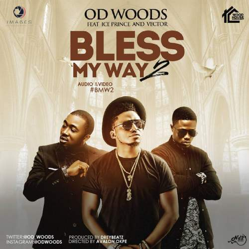OD Woods - Bless My Way (Remix) (feat. Ice Prince & Vector)