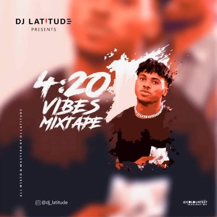 DJ Latitude - 4/20 Vibes Mixtape