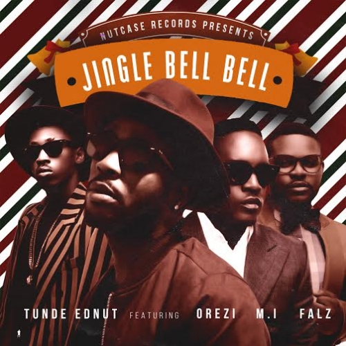 Tunde Ednut - Jingle Bell Bell (feat. M.I, Orezi & Falz)