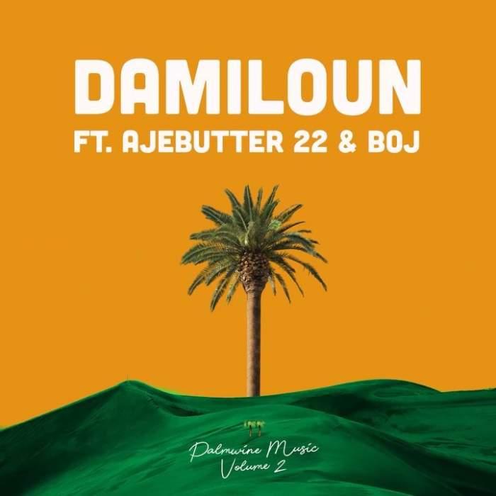 Show Dem Camp - Damiloun (feat. Ajebutter22 & BOJ)