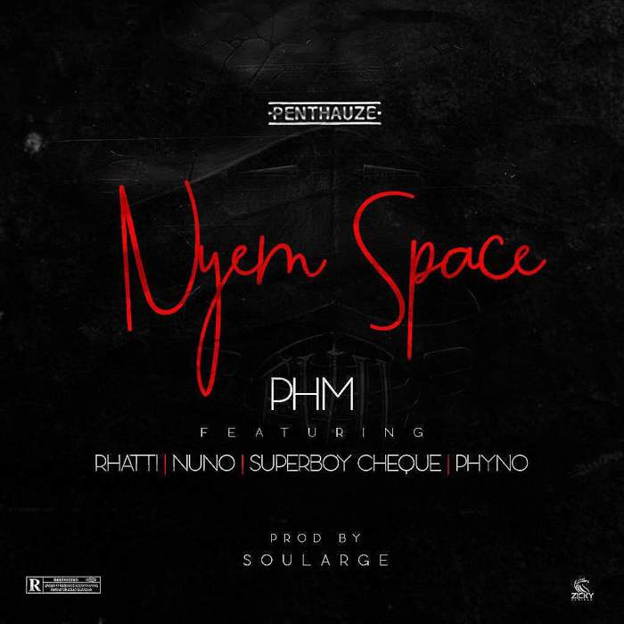 PHM - Nyem Space (feat. Phyno, Rhatti, Nuno & Superboy Cheque)