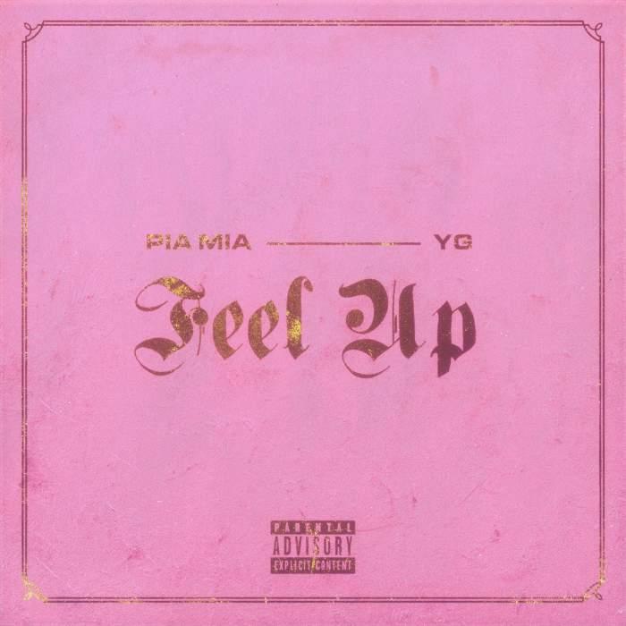 Pia Mia & YG - Feel Up
