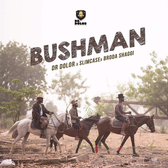 Dr. Dolor - Bush Man (feat. Slimcase & Broda Shaggi)