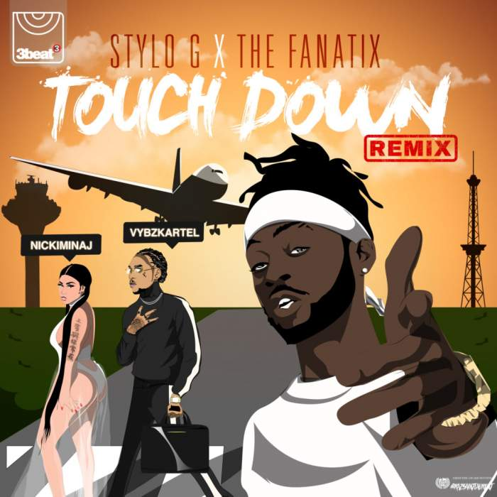Stylo G & The FaNaTiX - Touch Down (Remix) (feat. Nicki Minaj & Vybz Kartel)
