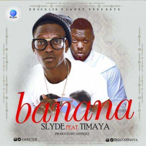 Slyde - Banana (Remix) (ft. Timaya)