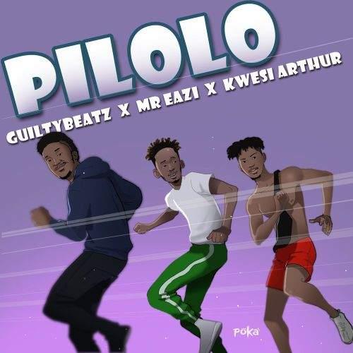 GuiltyBeatz - Pilolo (feat. Mr Eazi & Kwesi Arthur)