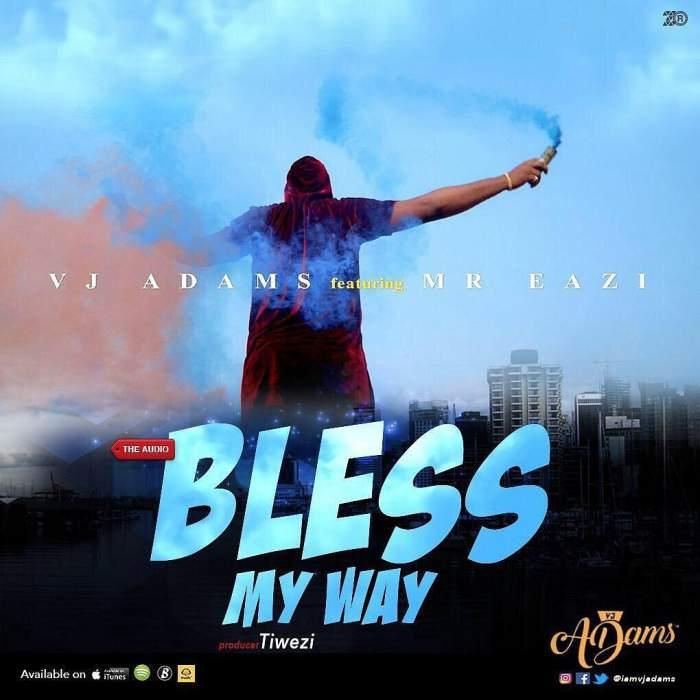 VJ Adams - Bless My Way (feat. Mr Eazi)