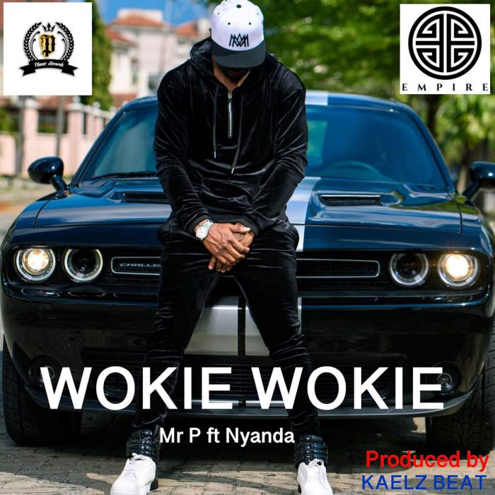 Mr P - Wokie Wokie (feat. Nyanda)