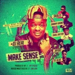 DJ Real - Make Sense (feat. Dammy Krane, Skales, Jhybo, Tee Blaq & Small Doctor)