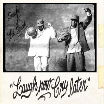 Music: Drake - Laugh Now Cry Later (feat. Lil Durk)