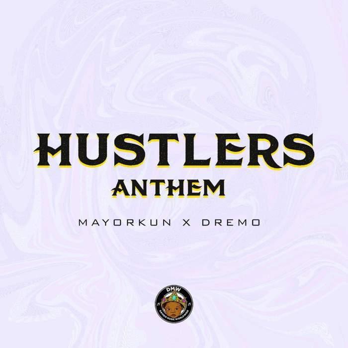 Dremo & Mayorkun - Hustlers Anthem