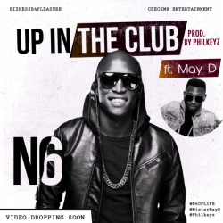 N6 - Up In The Club (feat. May D)