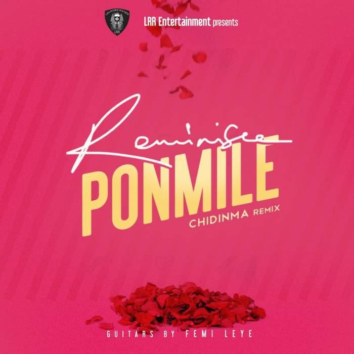 Reminisce - Ponmile (Remix) (feat. Chidinma)