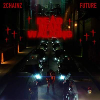 Music: 2 Chainz - Dead Man Walking (feat. Future)