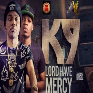 K9 - Lord Have Mercy (feat. Olamide)