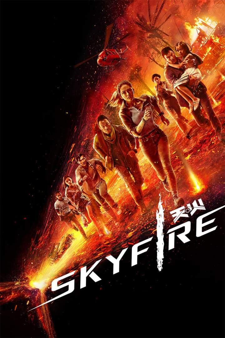 Skyfire (2019) [Chinese]