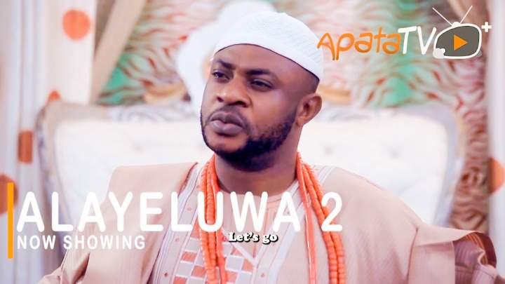 Yoruba Movie: Alayeluwa 2 (2021)