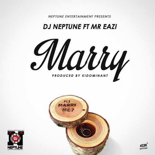 DJ Neptune - Marry (feat. Mr Eazi)