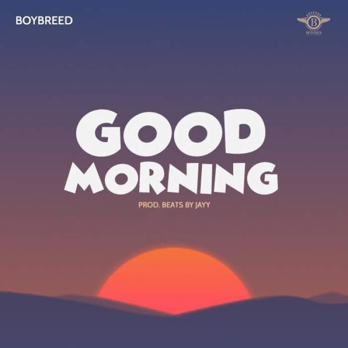 Boybreed - Good Morning
