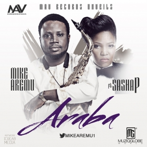 Mike Aremu - Araba (feat. Sasha P)