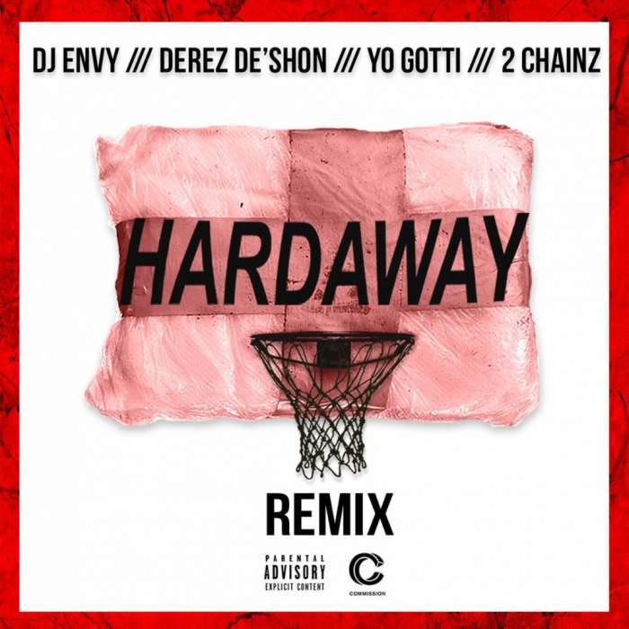 DJ Envy & Derez Deshon - Hardaway [Remix] (feat. Yo Gotti & 2 Chainz)