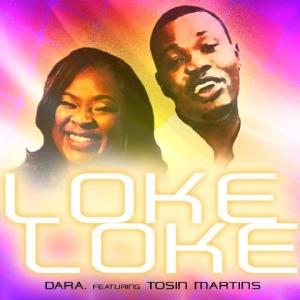 Dara - Loke Loke (feat. Tosin Martins)